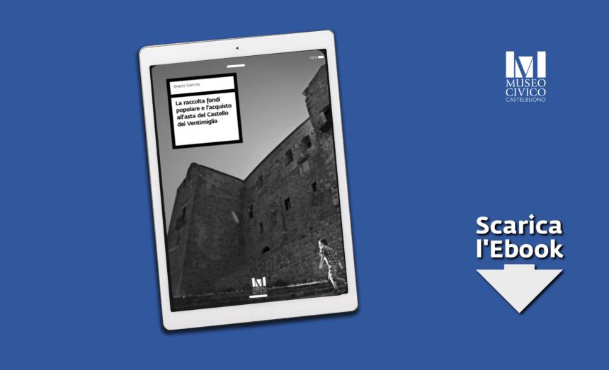 Da 100 anni il Castello dei Ventimiglia è un Bene Comune!