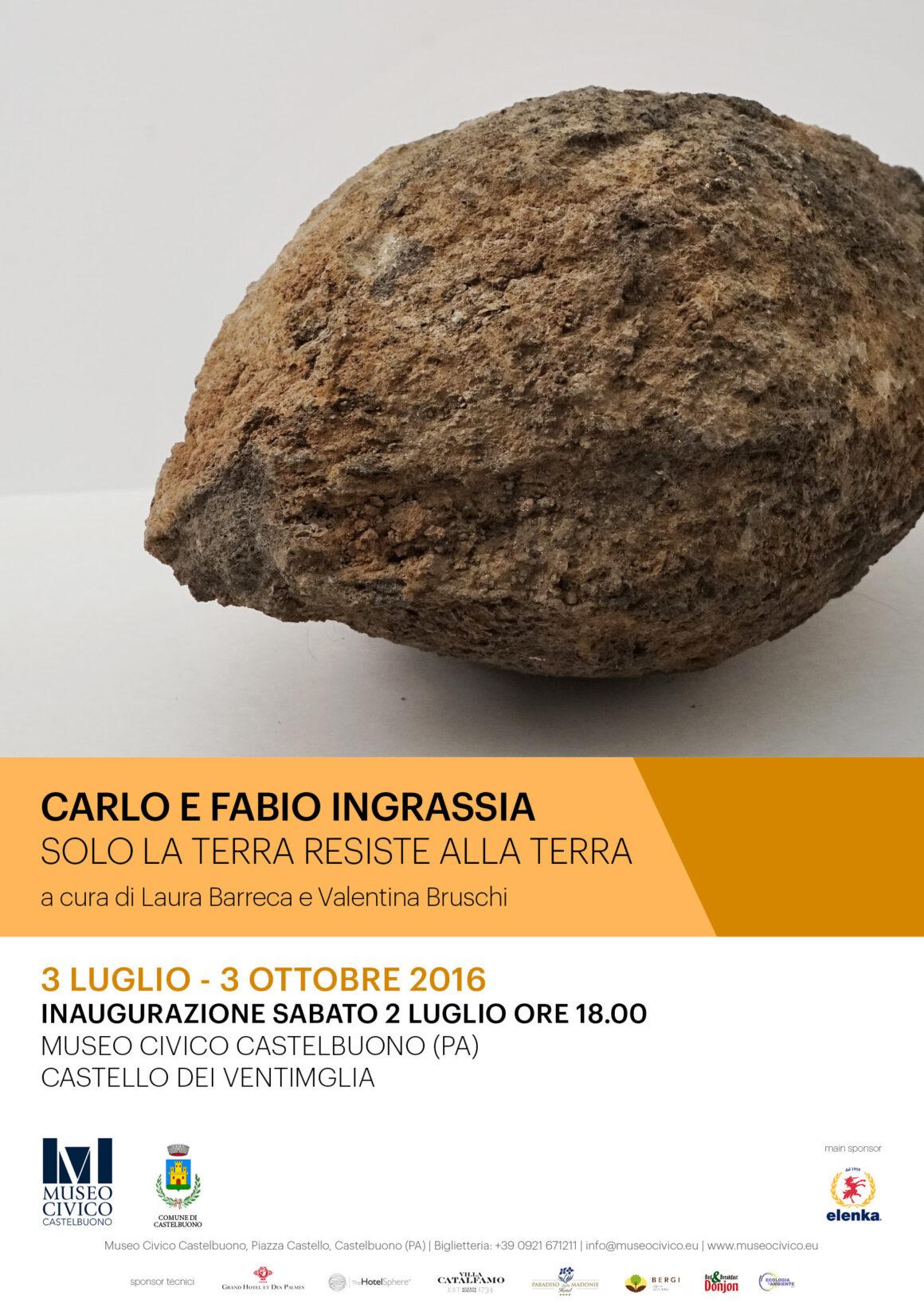 SOLO LA TERRA RESISTE ALLA TERRA – Carlo e Fabio Ingrassia